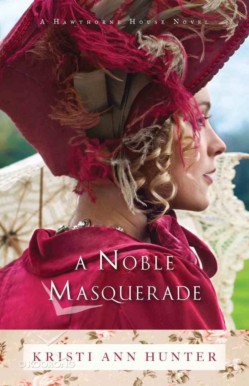 A Noble Masquerade (#01 in Hawthorne House Series) eBook