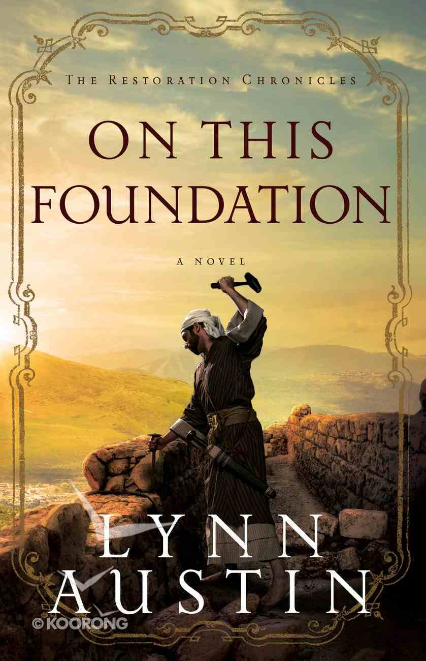 On This Foundation (#03 in The Restoration Chronicles Series) eBook