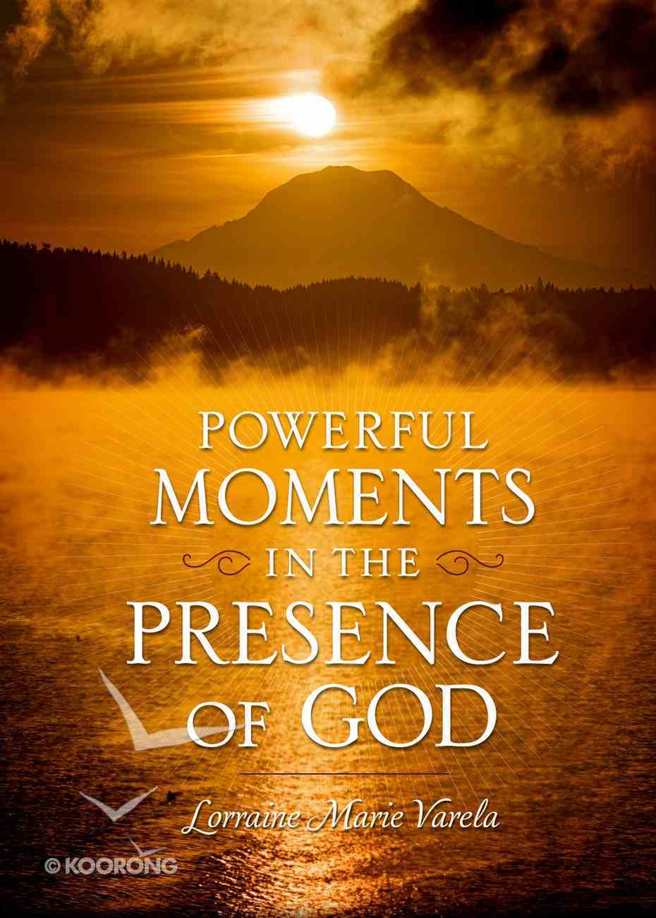 Powerful Moments in the Presence of God eBook