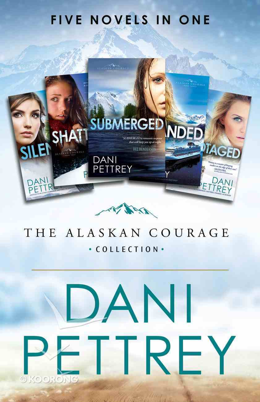 The Alaskan Courage Collection (5 Books in 1) (Alaskan Courage Series) eBook
