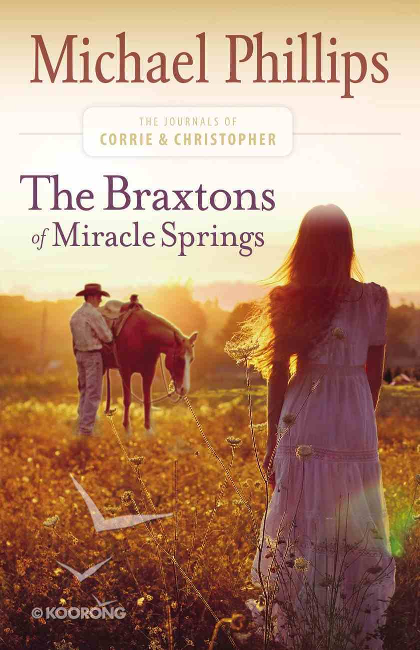 The Braxtons of Miracle Springs (#01 in Journals Of Corrie & Christopher Series) eBook