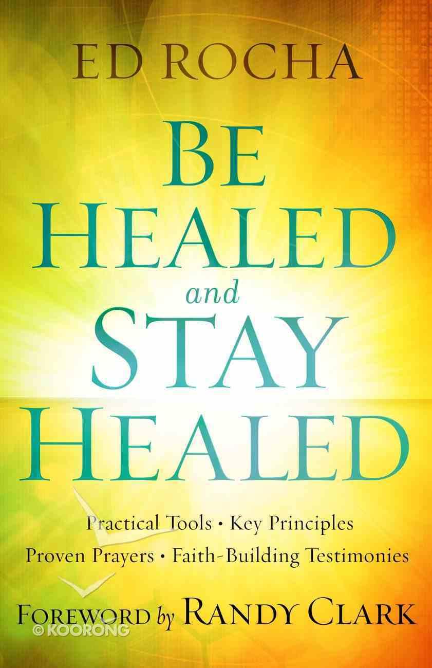 Be Healed and Stay Healed eBook