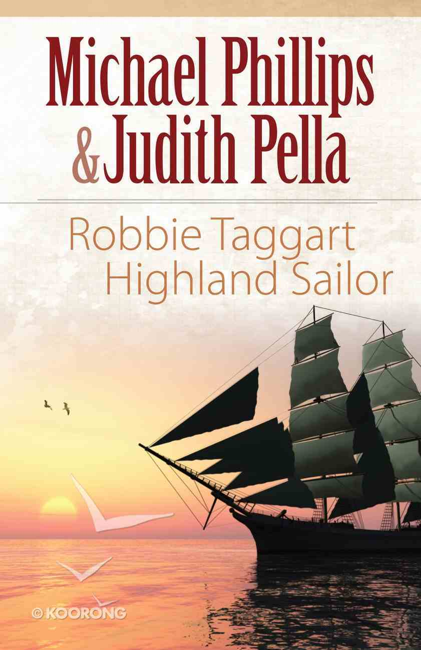 Robbie Taggart - Highland Sailor (#02 in The Highland Collection Series) eBook