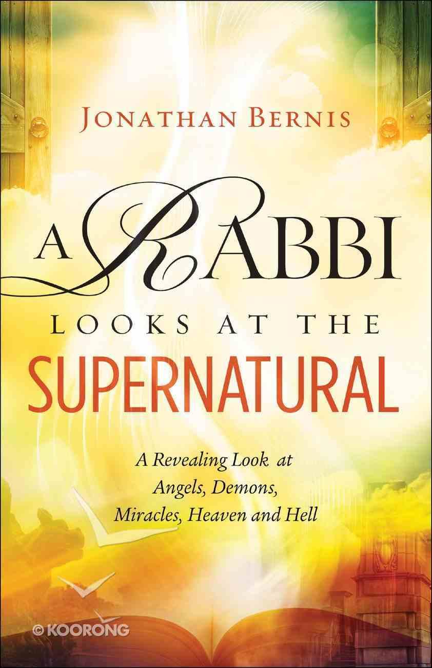 A Rabbi Looks At the Supernatural eBook