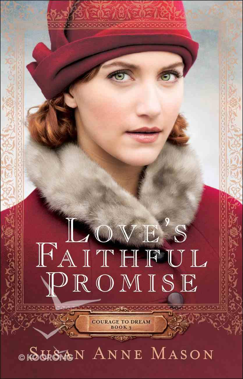 Love's Faithful Promise (#03 in Courage To Dream Series) eBook