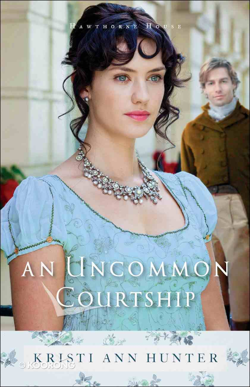 An Uncommon Courtship (#03 in Hawthorne House Series) eBook