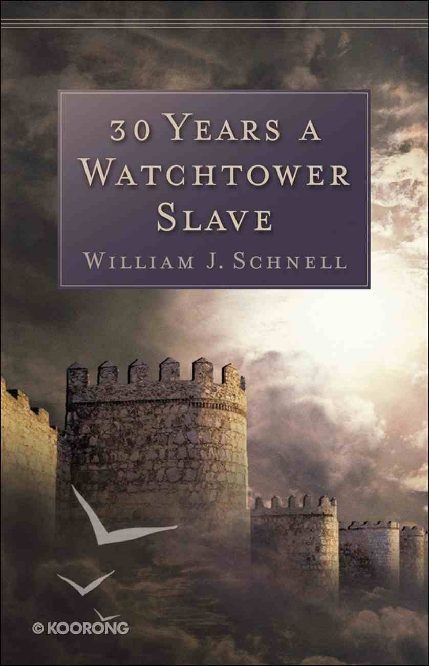 30 Years a Watchtower Slave eBook