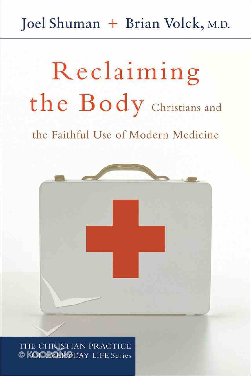 Reclaiming the Body (Christian Practice Of Everyday Life Series) eBook
