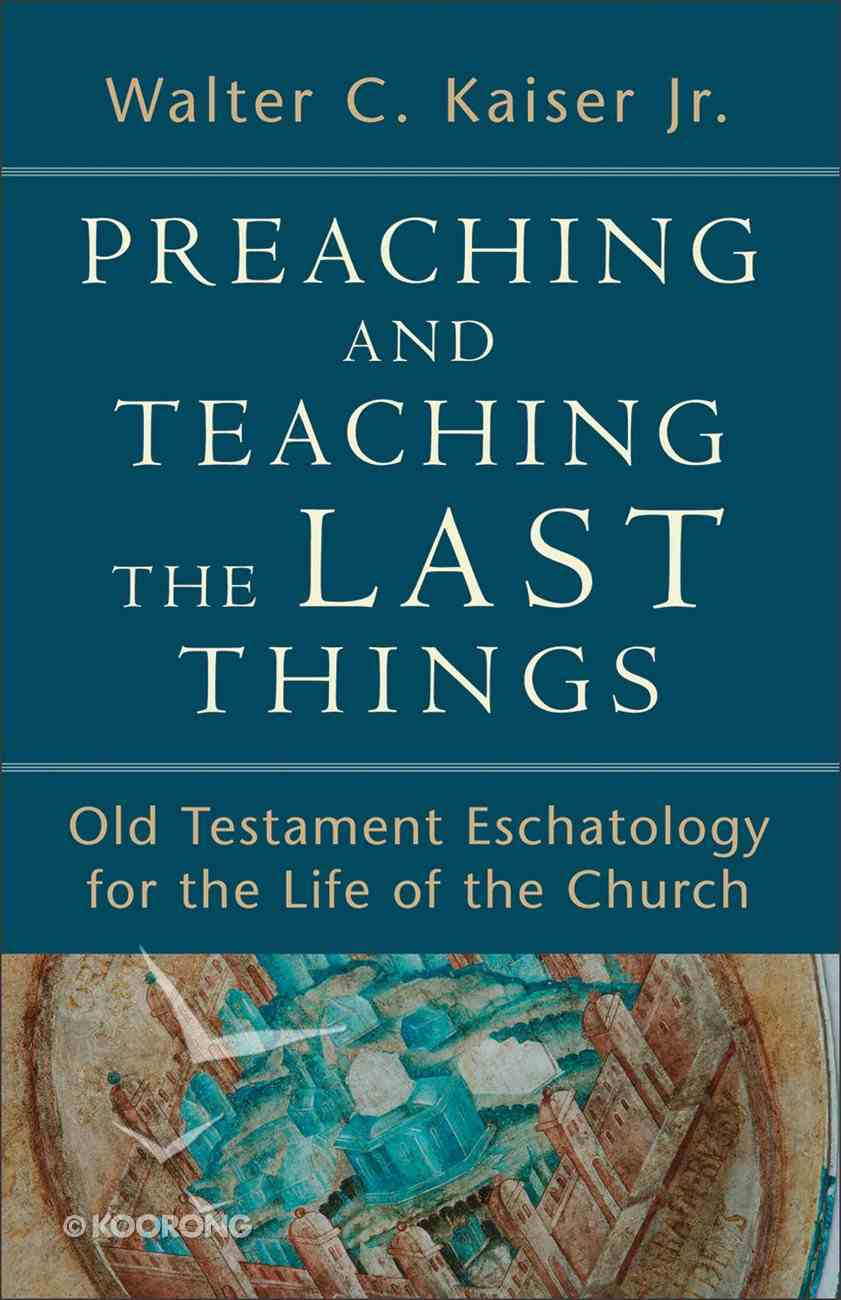 Preaching and Teaching the Last Things eBook