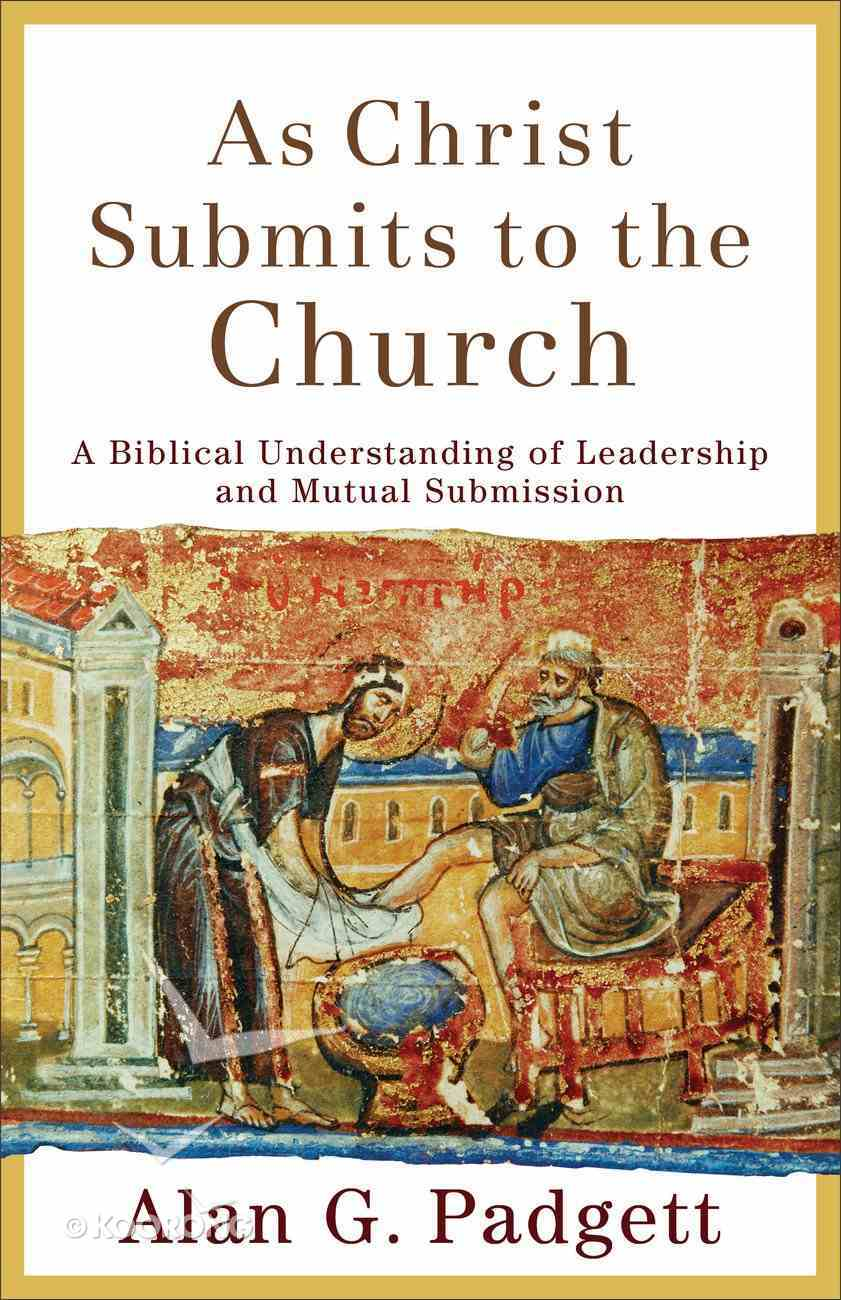 As Christ Submits to the Church eBook