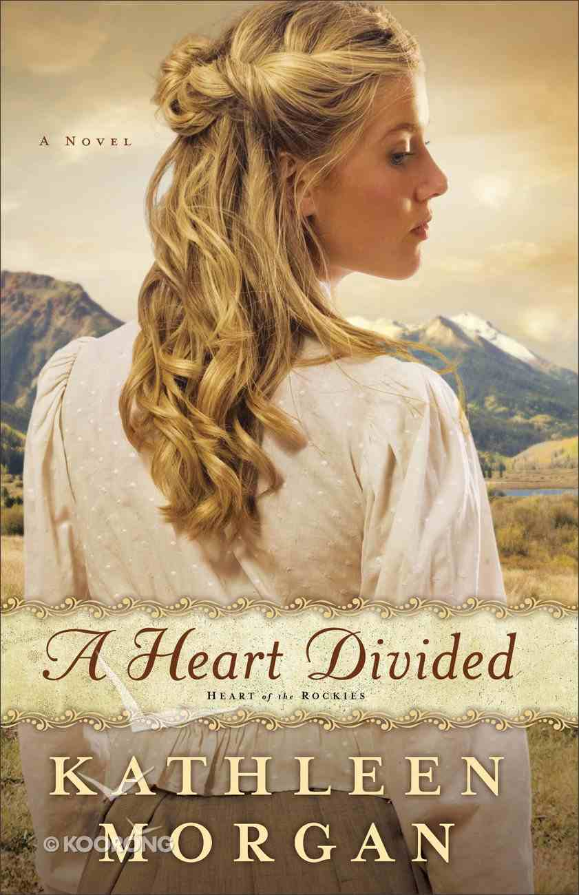 A Heart Divided (#01 in Heart Of The Rockies Series) eBook