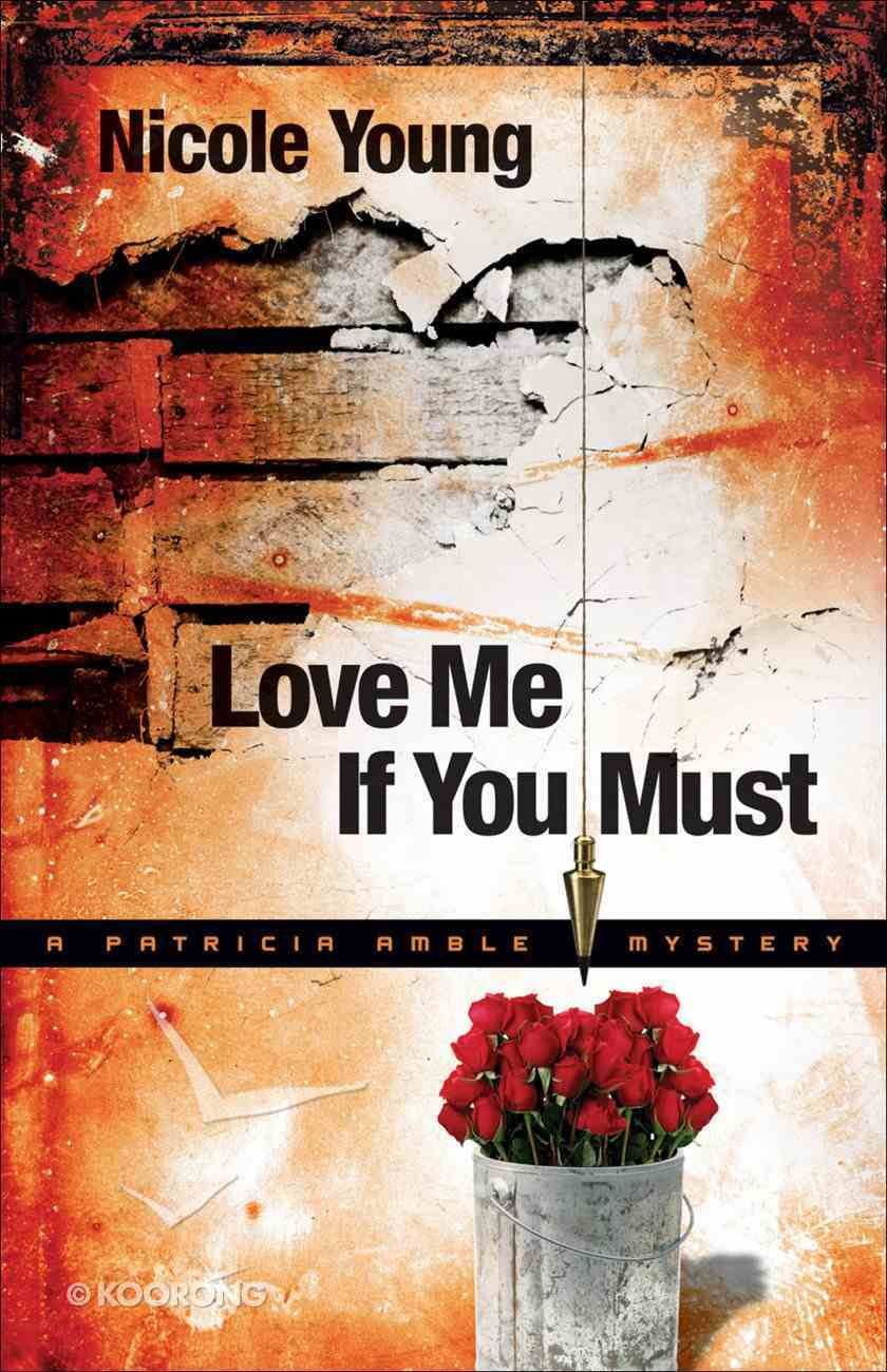 Love Me If You Must (#01 in A Particia Amble Mystery Series) eBook