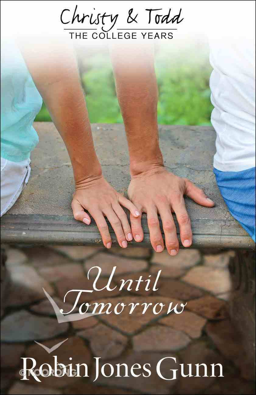 Until Tomorrow (#01 in Christy And Todd Series) eBook