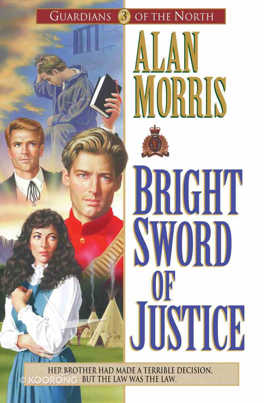 Bright Sword of Justice (#03 in Guardians Of The North Series) eBook