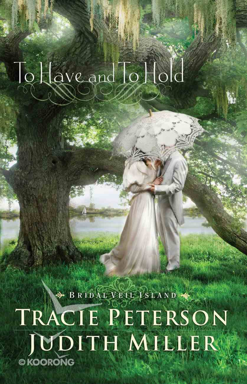 To Have and to Hold (Bridal Veil Island Series) eBook