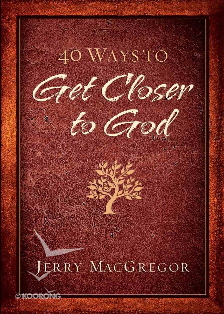 40 Ways to Get Closer to God eBook