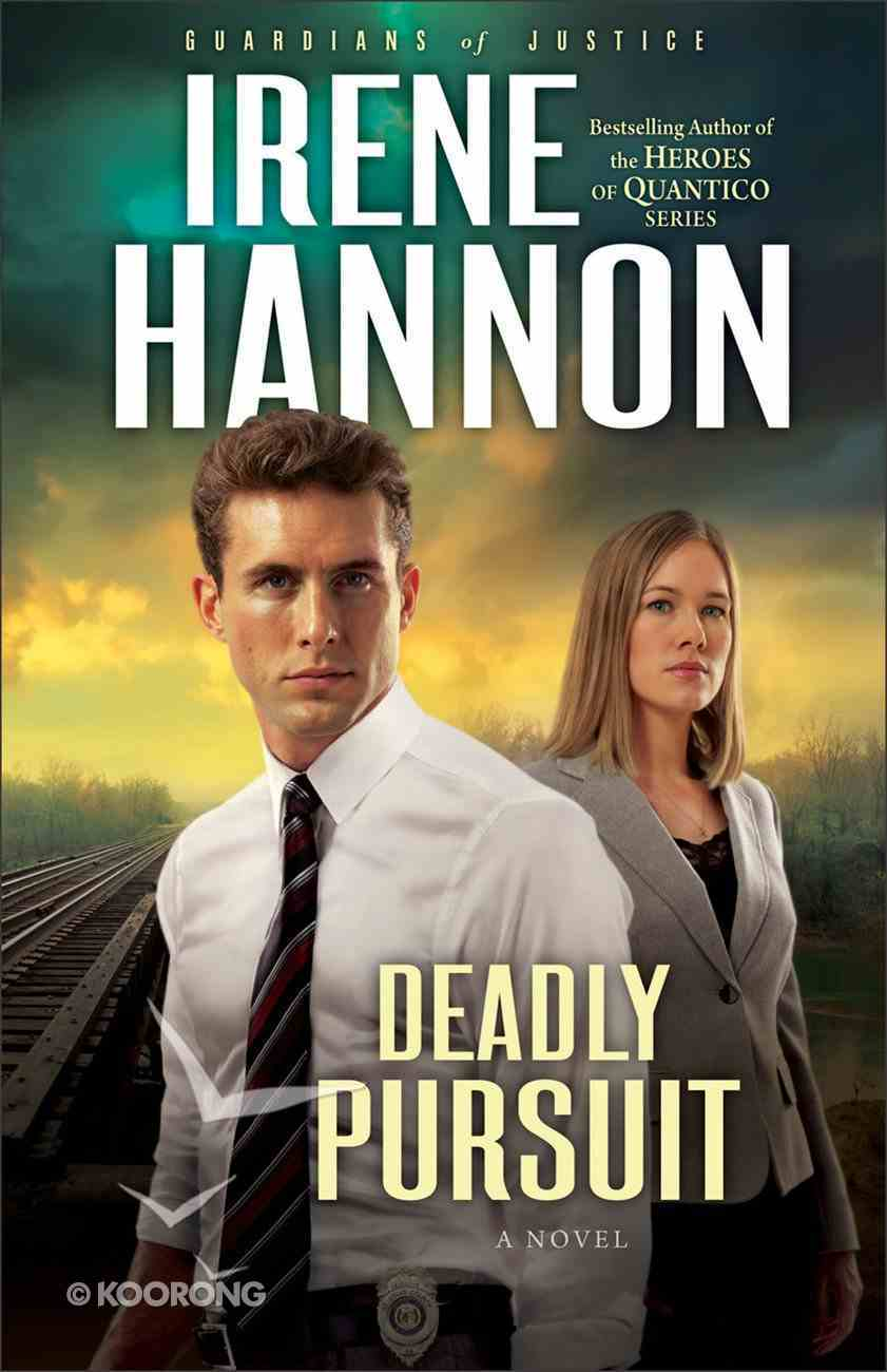 Deadly Pursuit (#2 in Guardians Of Justice Series) eBook