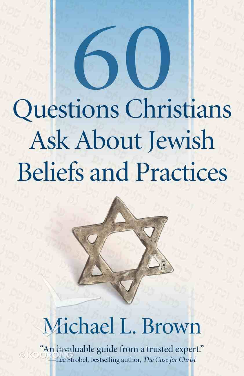 60 Questions Christians Ask About Jewish Beliefs and Practices eBook