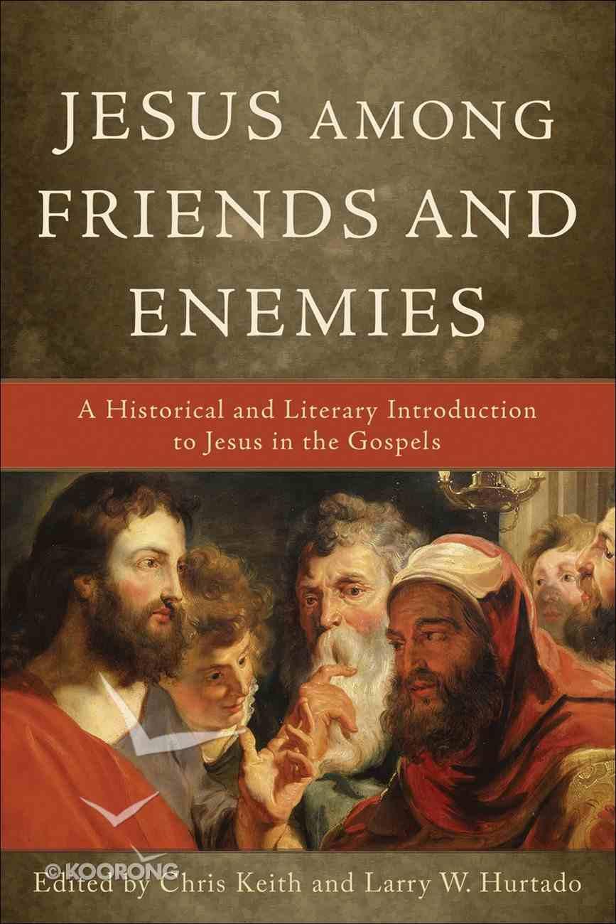 Jesus Among Friends and Enemies eBook