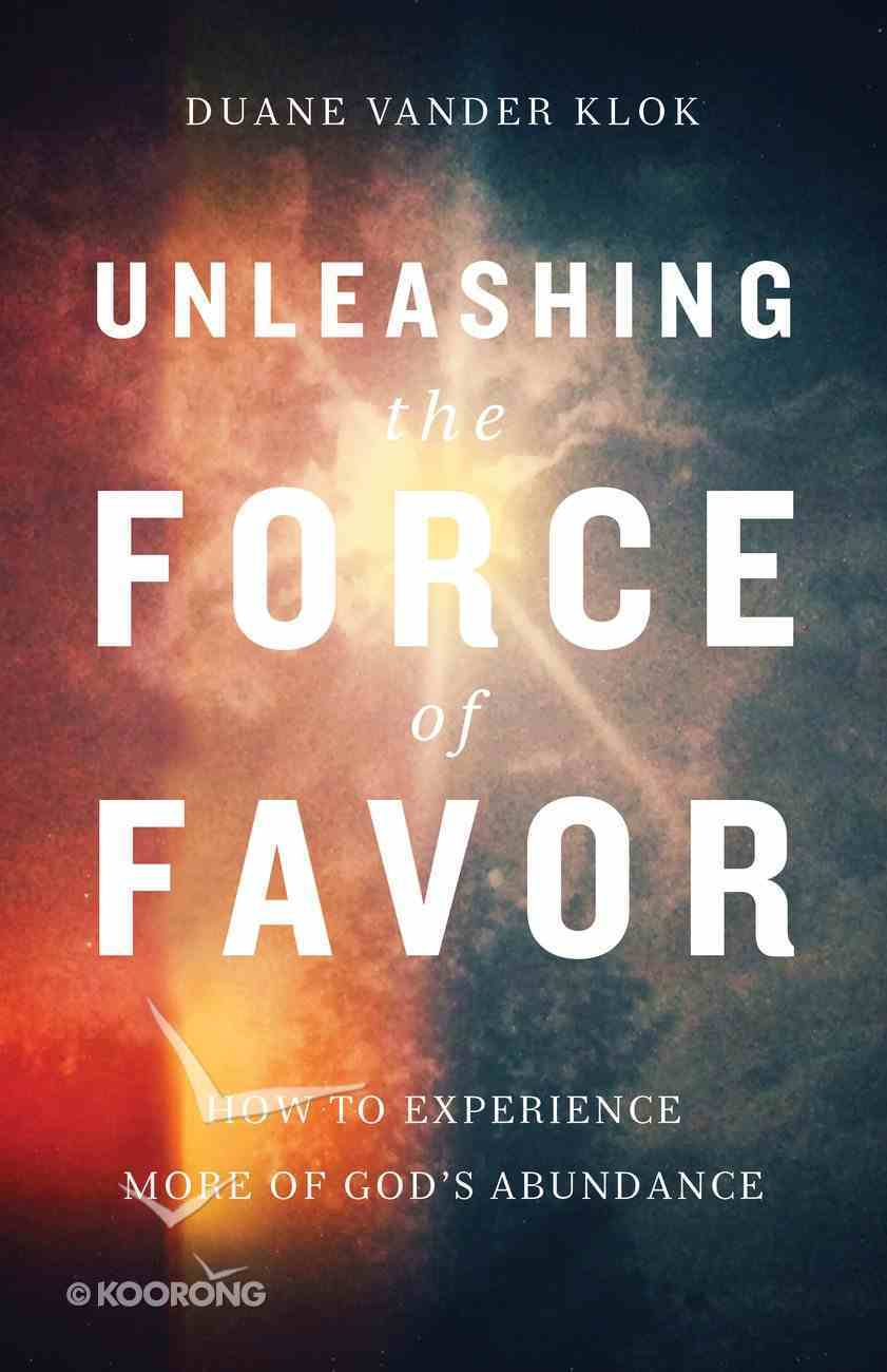 Unleashing the Force of Favor eBook