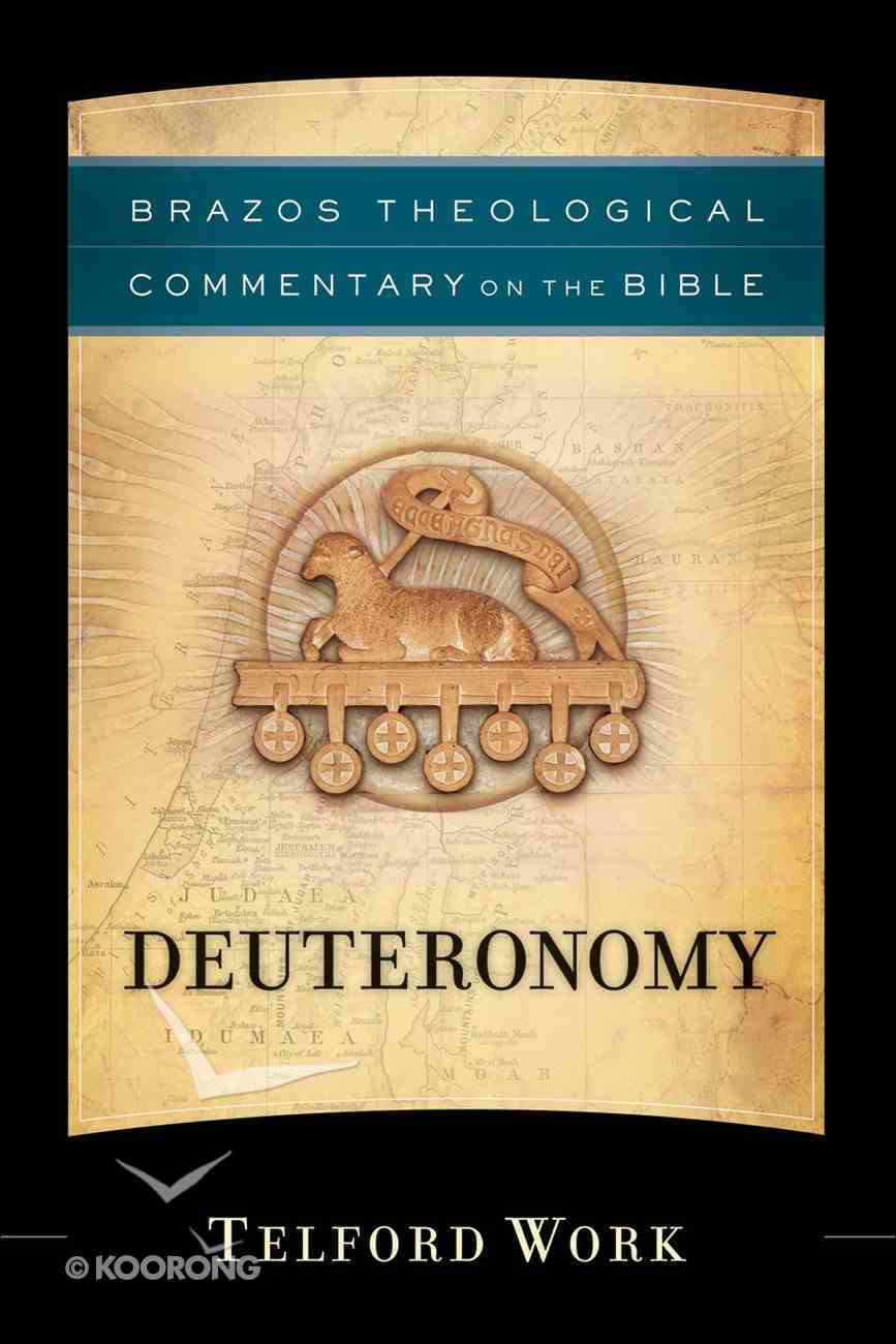 Deuteronomy (Brazos Theological Commentary On The Bible Series) eBook