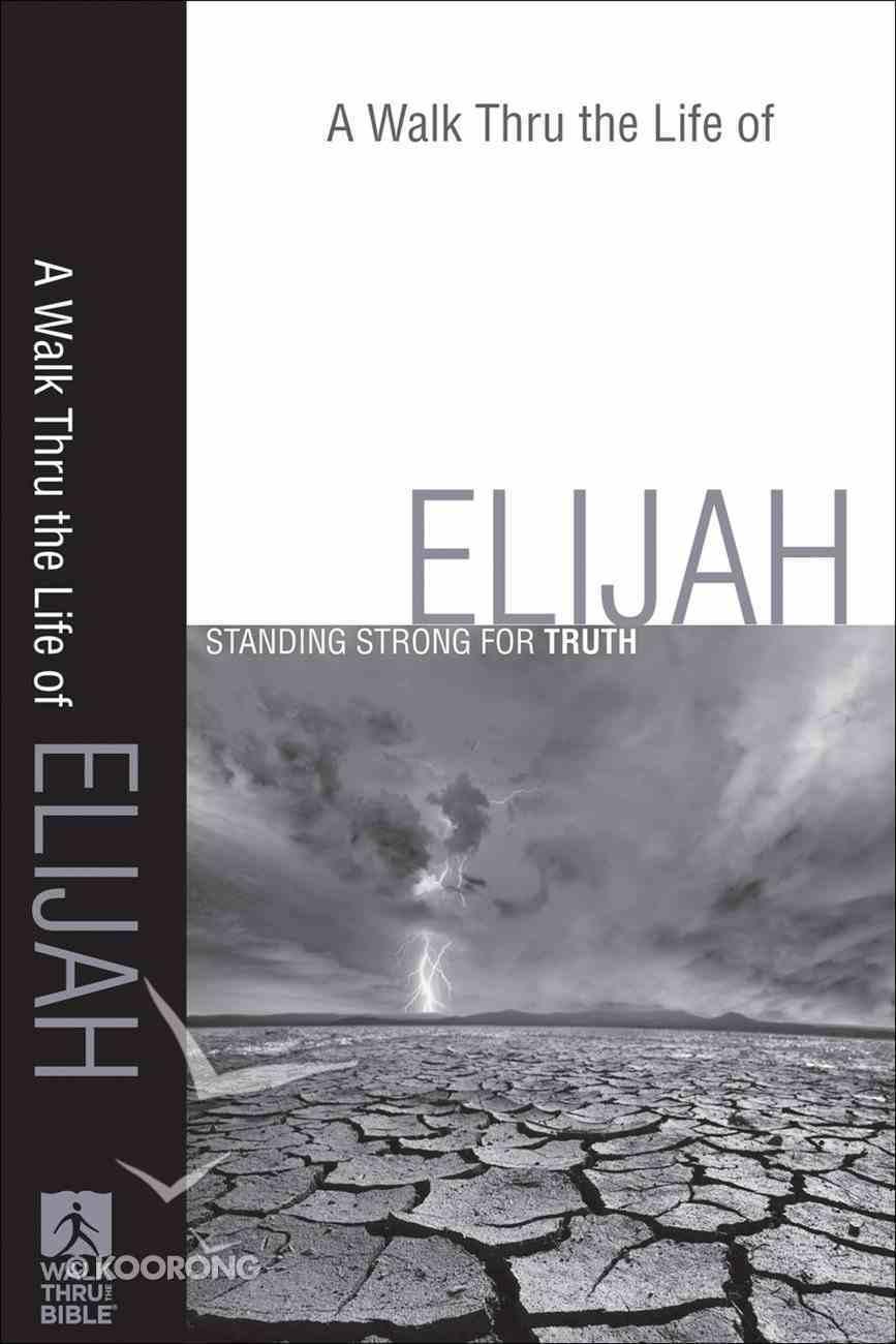 A Walk Thru the Life of Elijah (New Inductive Bible Study Series) eBook