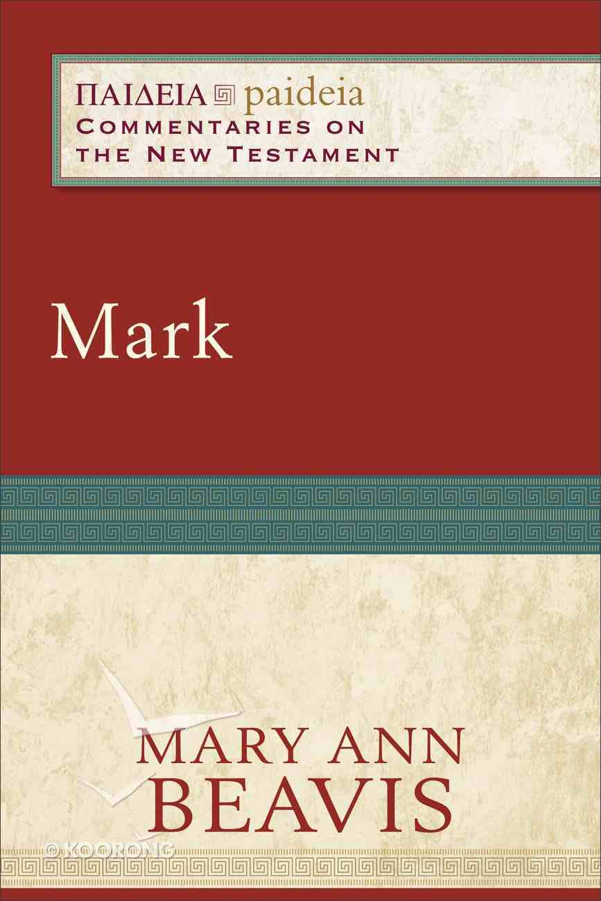 Mark (Paideia Commentaries On The New Testament Series) eBook