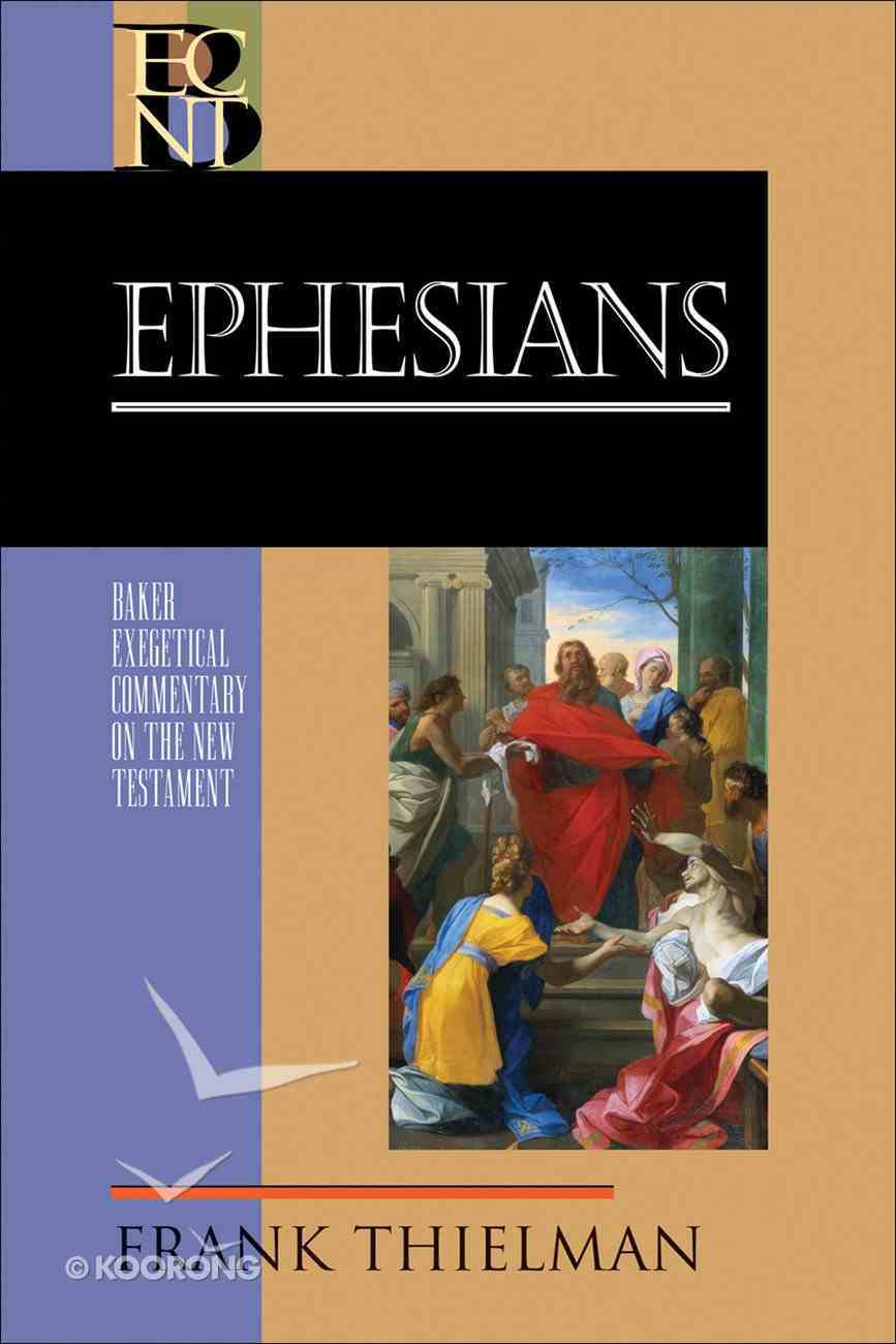 Ephesians (Baker Exegetical Commentary On The New Testament Series) eBook