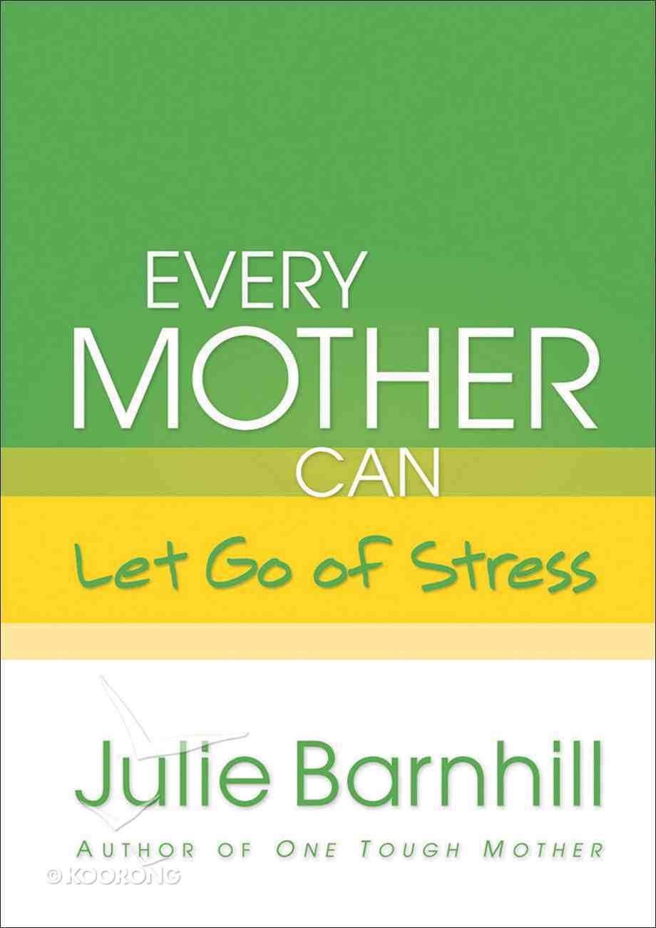 Every Mother Can Let Go of Stress eBook