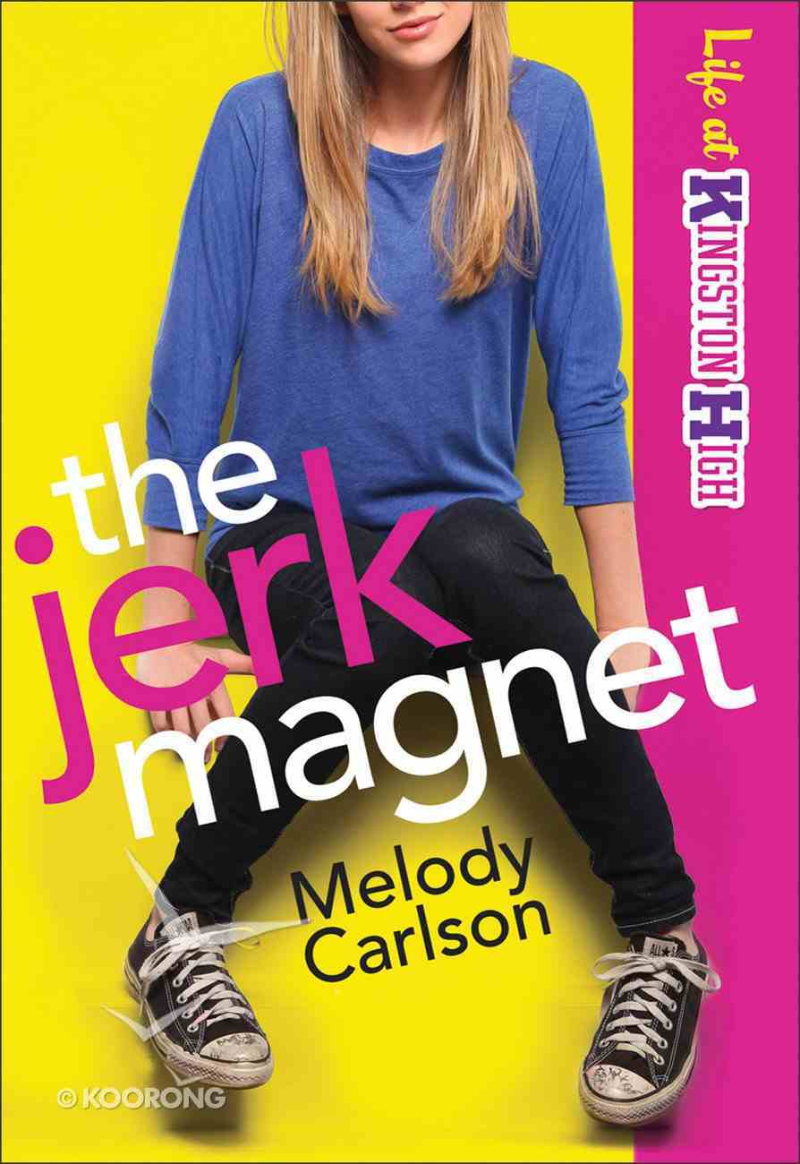 The Jerk Magnet (#01 in Life At Kingston High Series) eBook