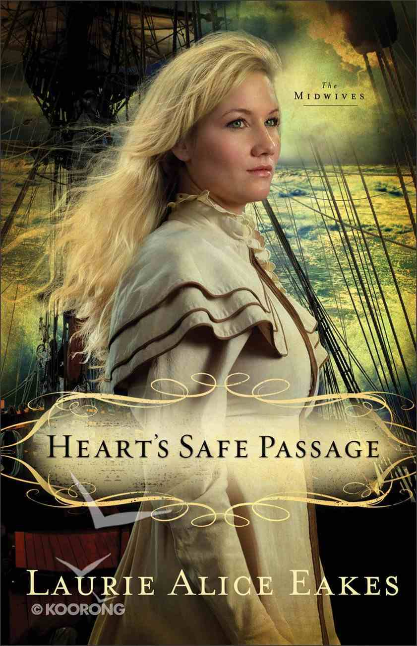 Heart's Safe Passage (#02 in Midwives Series) eBook