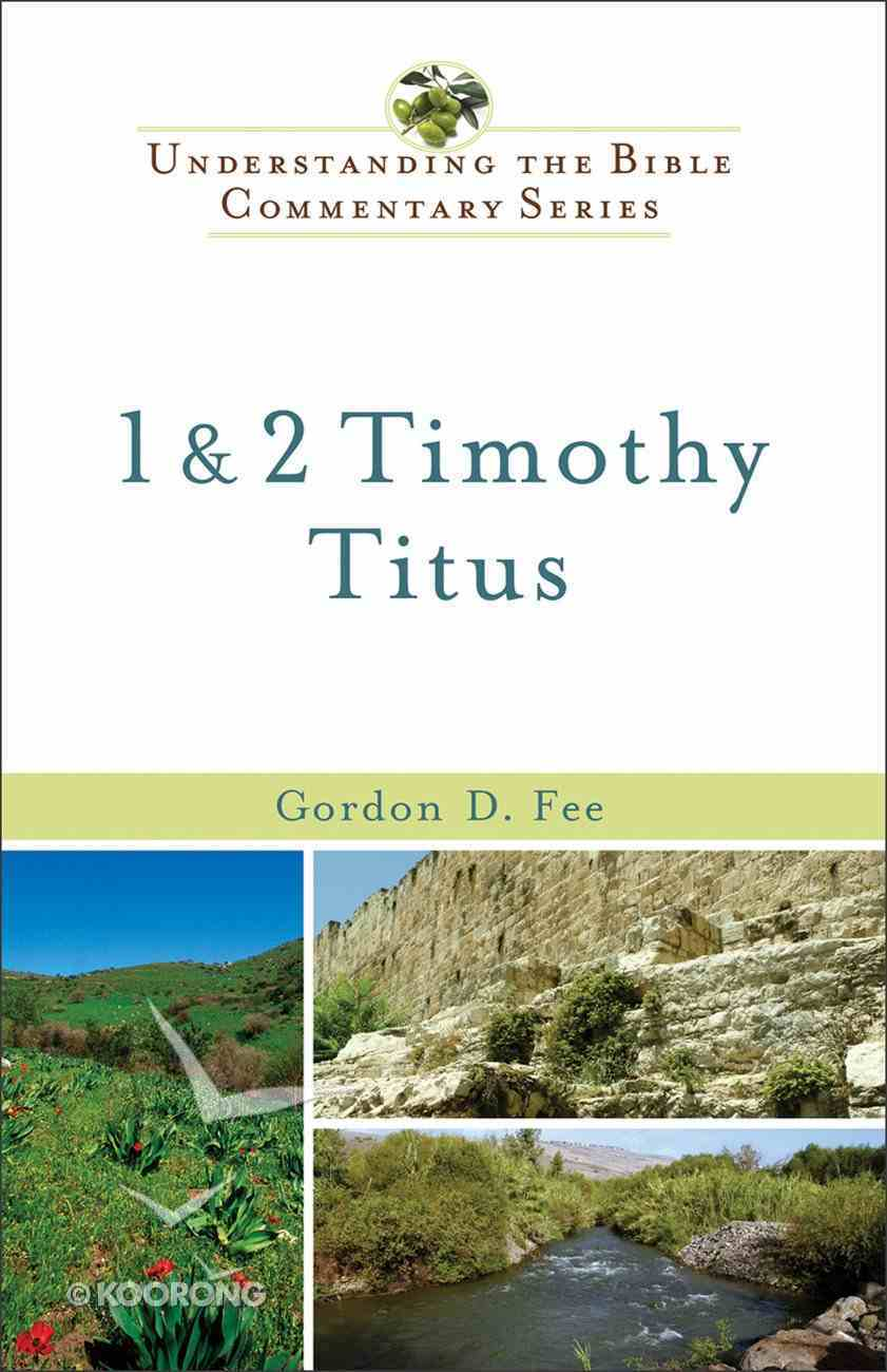 1 and 2 Timothy, Titus (Understanding The Bible Commentary Series) eBook