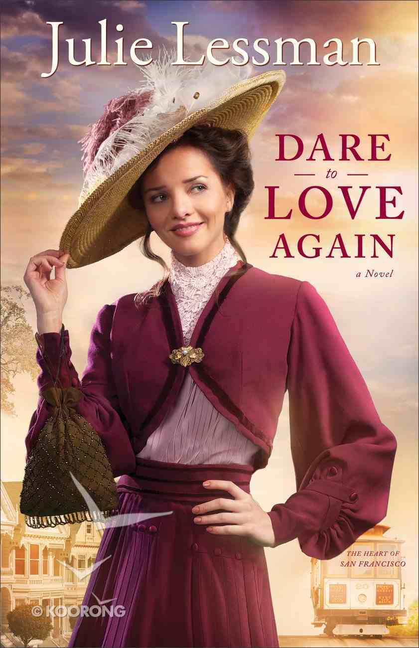 Dare to Love Again (#02 in The Heart Of San Francisco Series) eBook