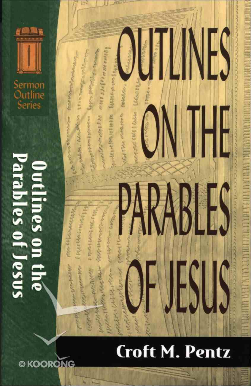Sos: Outlines on the Parables of Jesus (Sermon Outline Series) eBook