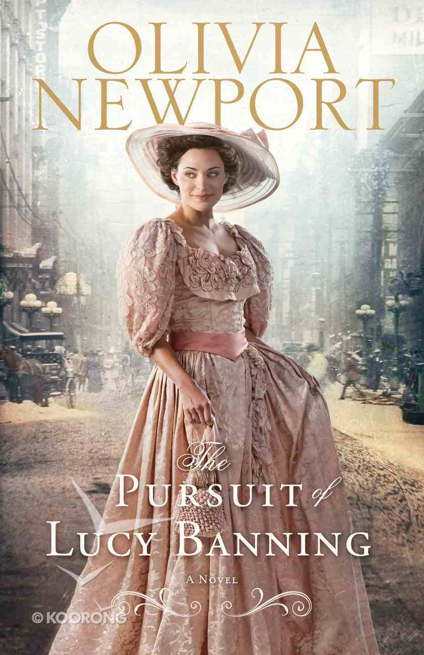 The Pursuit of Lucy Banning (#01 in Avenue Of Dreams Series) eBook