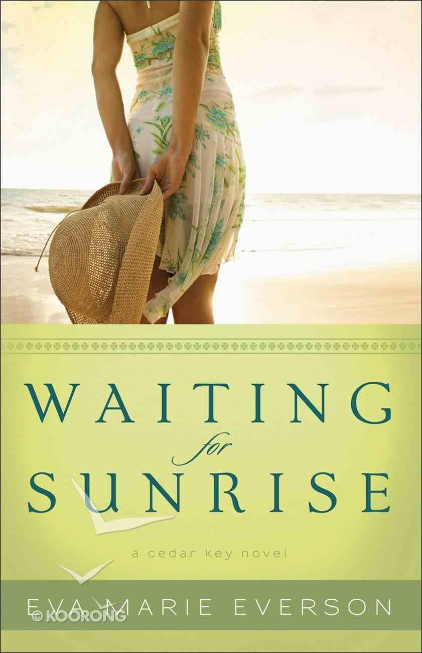 Waiting For Sunrise (A Cedar Key Novel Series) eBook
