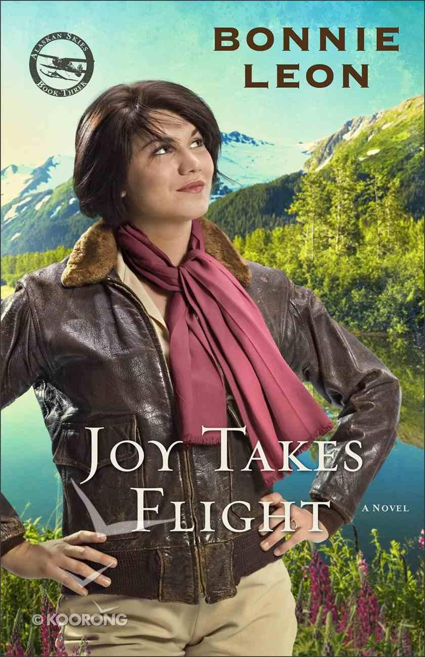 Joy Takes Flight (#03 in Alaskan Skies Series) eBook