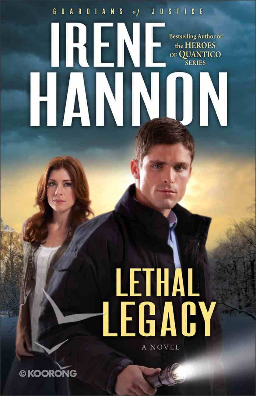 Lethal Legacy (#03 in Guardians Of Justice Series) eBook