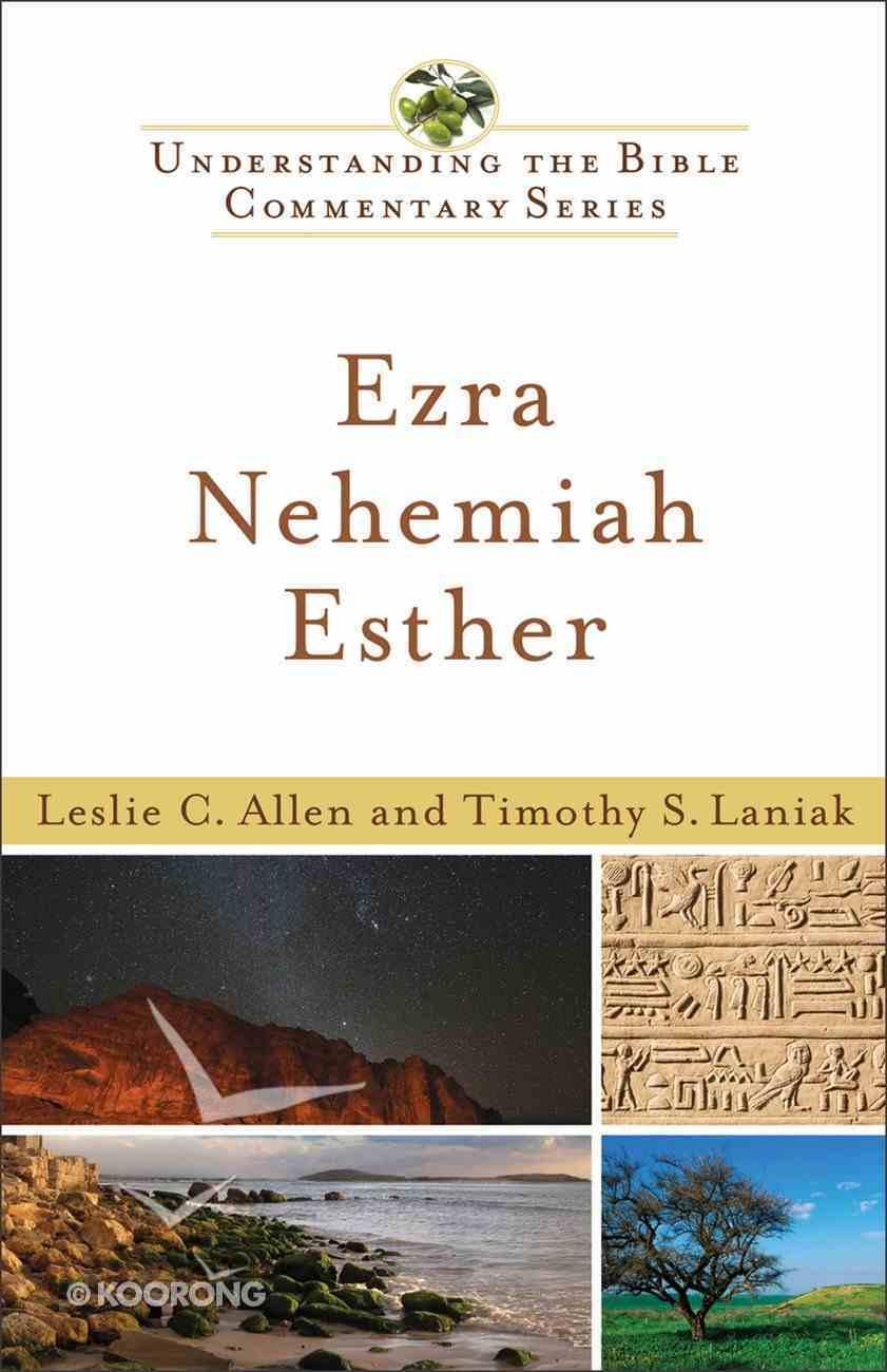Ezra, Nehemiah, Esther (Understanding The Bible Commentary Series) eBook