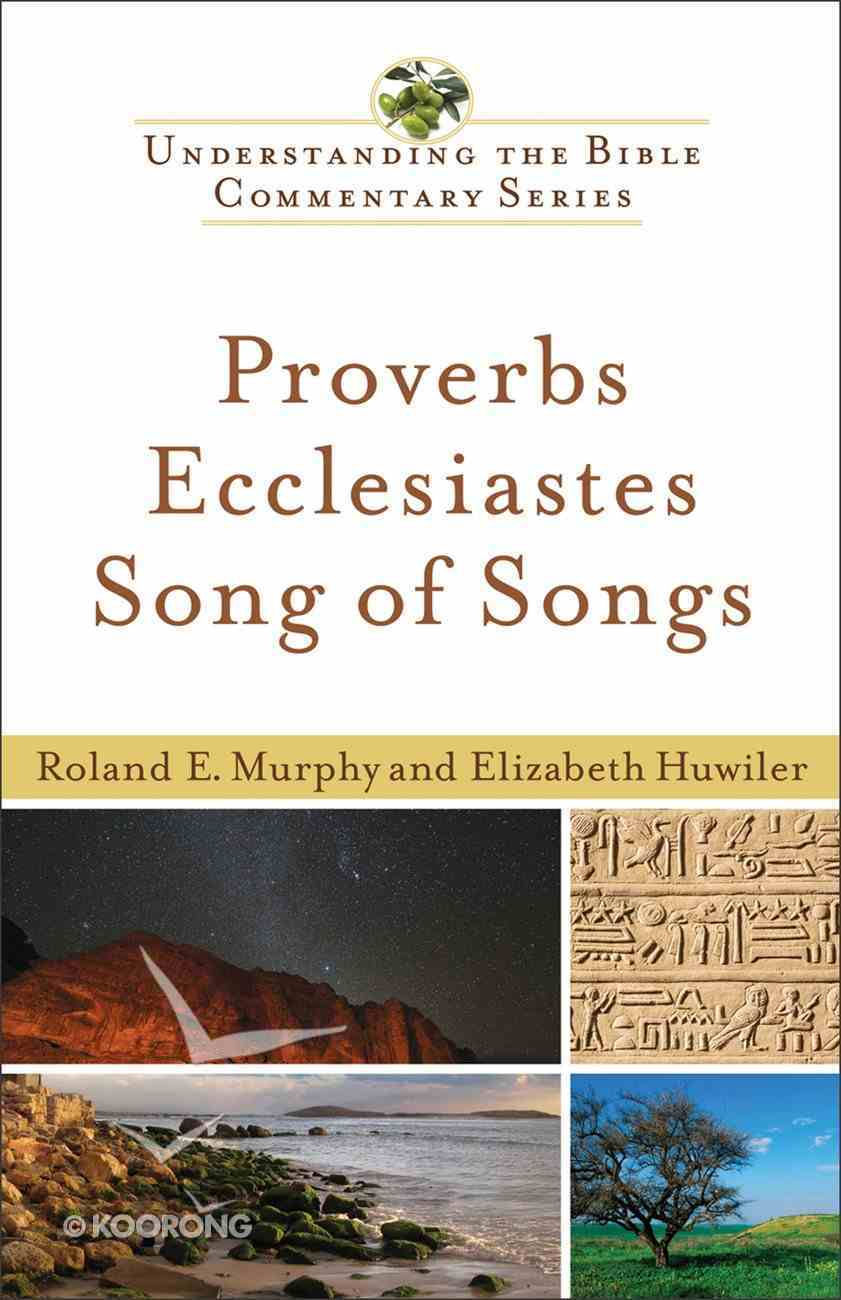 Proverbs, Ecclesiastes, Song of Songs (Understanding The Bible Commentary Series) eBook