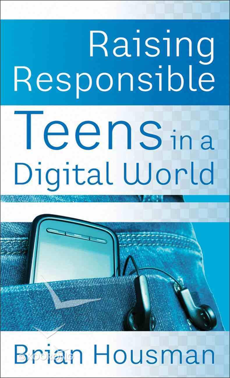 Raising Responsible Teens in a Digital World eBook