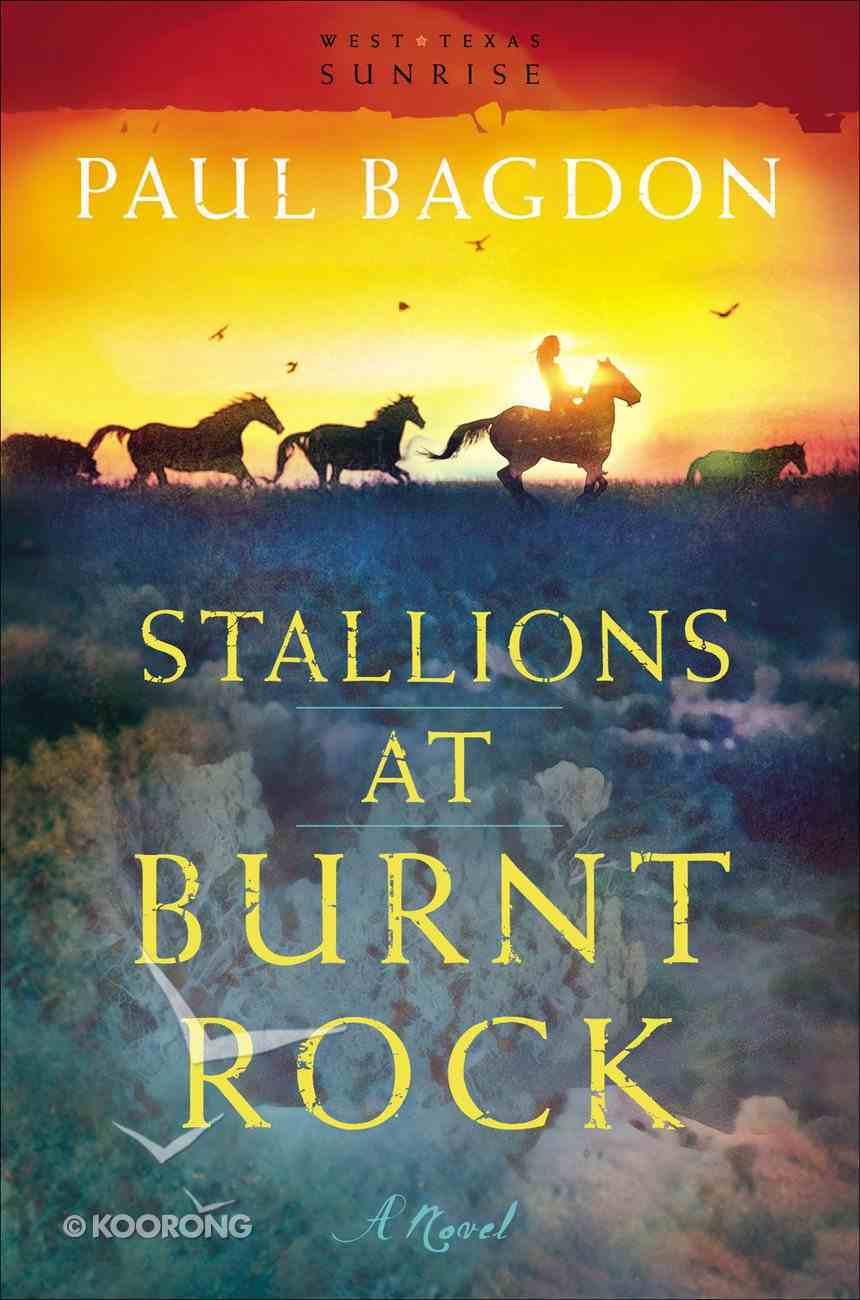 Stallions At Burnt Rock (#01 in West Texas Sunrise Series) eBook