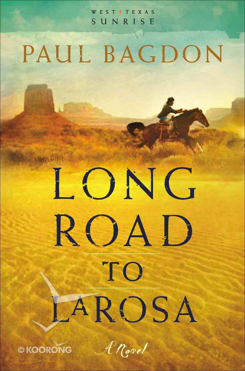 Long Road to Larosa (#02 in West Texas Sunrise Series) eBook