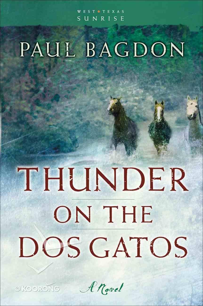 Thunder on the Dos Gatos (#04 in West Texas Sunrise Series) eBook