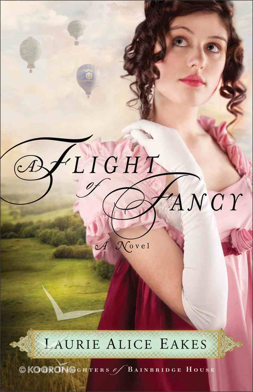 A Flight of Fancy (#02 in The Daughters Of Bainbridge House Series) eBook