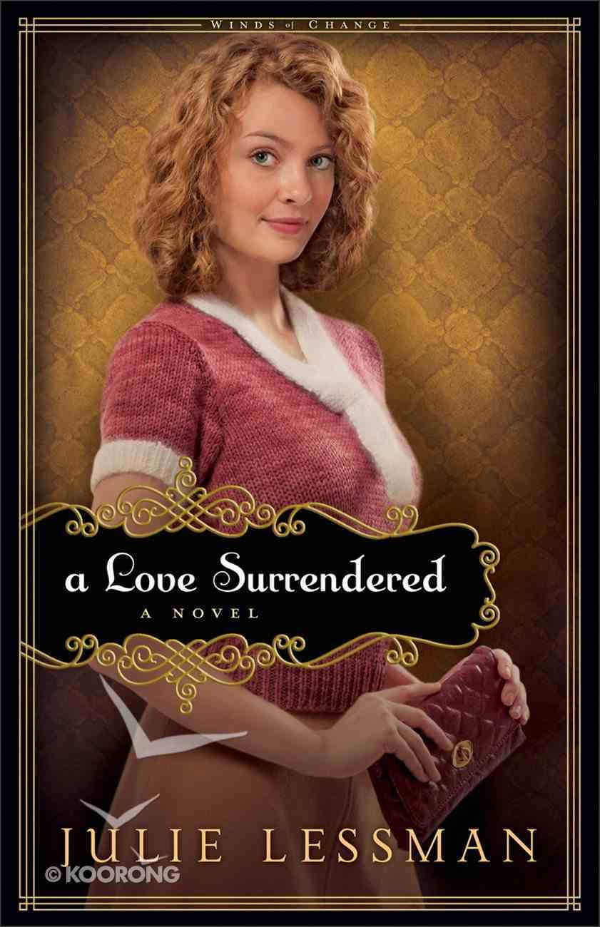 A Love Surrendered (#03 in Winds Of Change (Lessman) Series) eBook