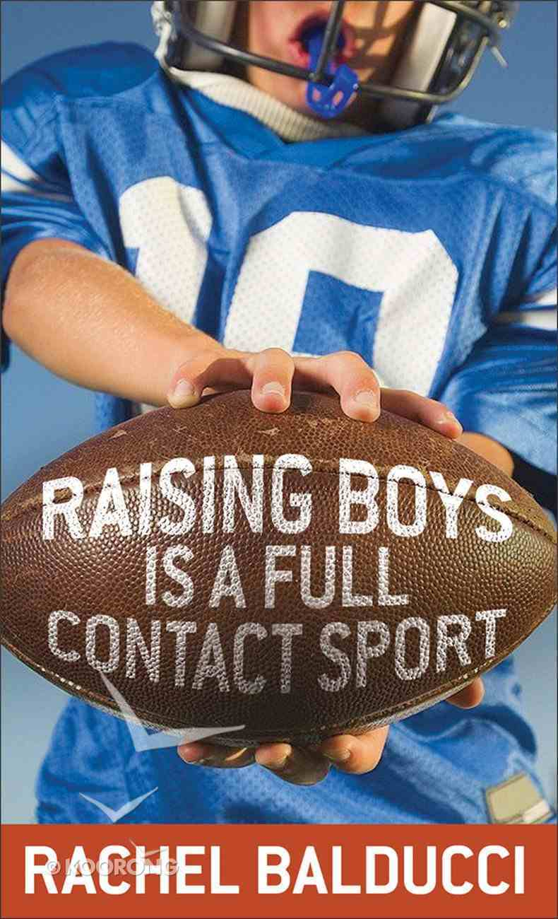 Raising Boys is a Full Contact Sport eBook