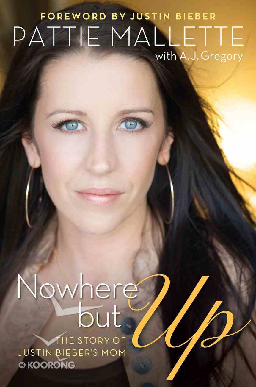 Nowhere But Up: The Story of Justin Bieber's Mom eBook