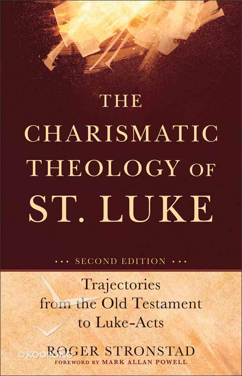 The Charismatic Theology of St. Luke (Second Edition) eBook