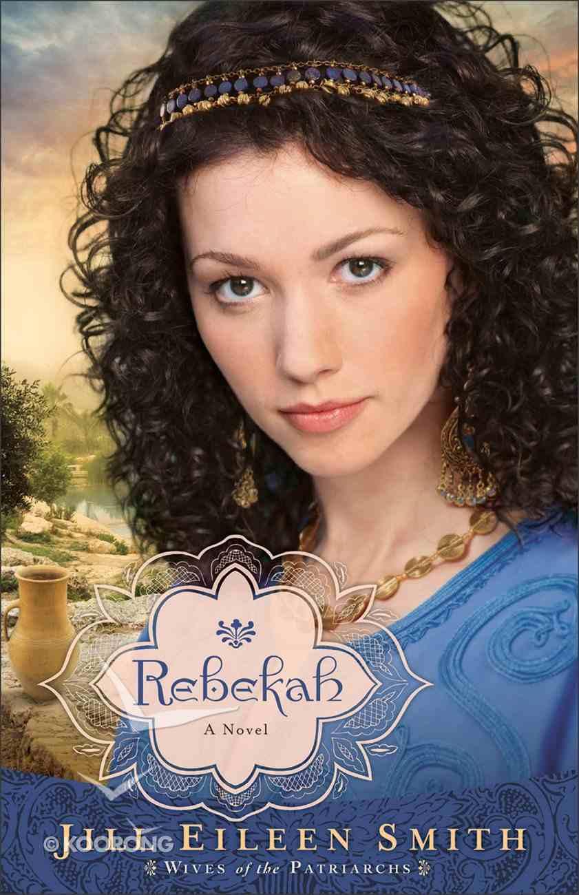 Rebekah (#02 in Wives Of Patriarchs Series) eBook